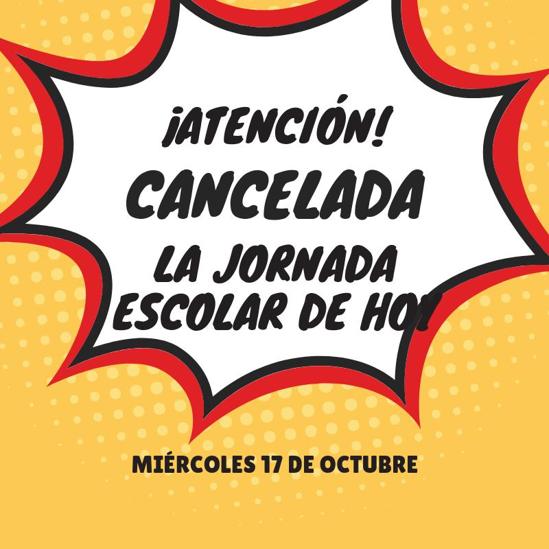 SE CANCELA LA JORNADA ESCOLAR DE HOY